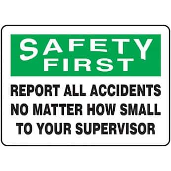 Signs Safety First Report All Accidents No Matter How